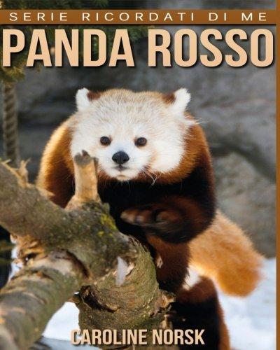 Panda Rosso: Libro Sui Panda Rosso Per Bambini Con Foto Stupende & Storie Divertenti