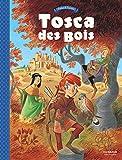 Tosca des Bois - tome 1 - Tosca des Bois - tome 1