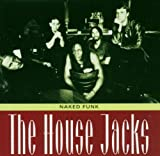 Songtexte von The House Jacks - Naked Funk