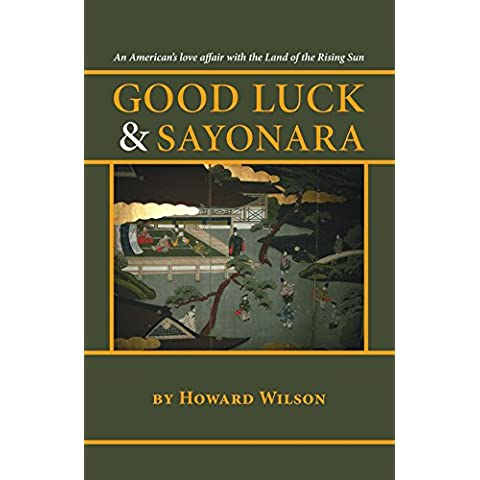 Good Luck and Sayonara: An American's Love Affair With the Land of the Rising Sun
