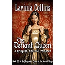 THE DEFIANT QUEEN: a gripping medieval romance (The Queen of the North trilogy Book 3)