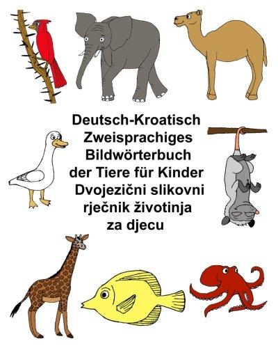 Deutsch-Kroatisch Zweisprachiges Bildwörterbuch der Tiere für Kinder (FreeBilingualBooks.com)