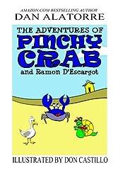 The Adventures Of Pinchy Crab and Ramon D'Escargot by Dan Alatorre (2014-08-08)