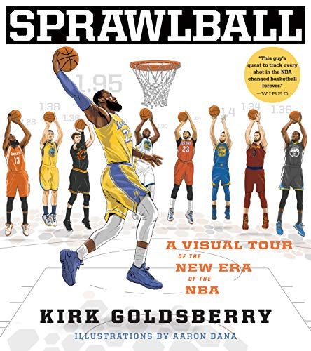 Sprawlball: A Visual Tour of the New Era of the NBA por Kirk Goldsberry
