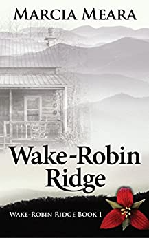 Wake-Robin Ridge Book 1 by [Meara, Marcia]