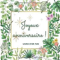Livre d'or fun - Joyeux anniversaire: 70 pages avec des questions pour inspirer vos invités - 21 x 21 cm design tropical…
