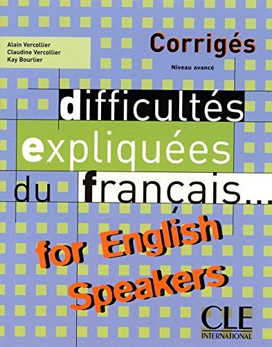 Difficultes expliquees du francais...for English speakers: Corriges