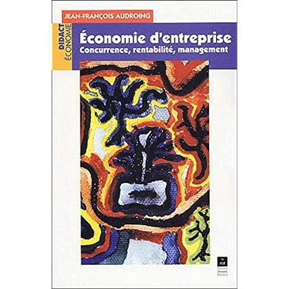 Economie d'entreprise. Concurrence, rentabilité, management