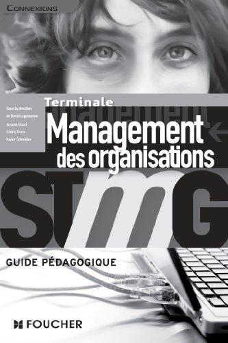 Connexions Management des organisations Tle Bac STMG G.P par David Lagedamon, Cédric Favrie, Xavier Schneider, Arnaud Braud