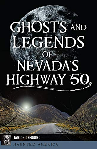 Ghosts and Legends of Nevada's Highway 50 (Haunted America) (English Edition) -