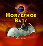 Horseshoe Bats (Library of Bats)
