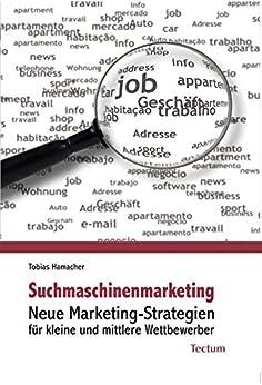 Suchmaschinenmarketing: Neue Marketing-Strategien für kleine und mittlere Wettbewerber