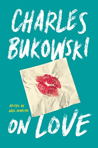 On Love por Charles Bukowski