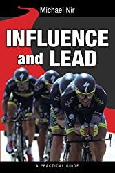 Influence and Lead (Leadership Influence Project and Team) (Volume 6) by Michael Nir (2014-05-11)