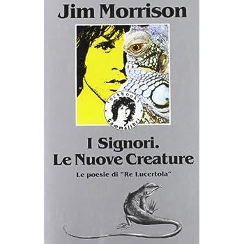 I Signori. Le Nuove Creature. Le Poesie Di «Re Lucertola»