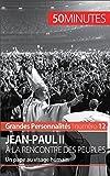 Jean-Paul II à la rencontre des peuples: Un pape au visage humain (Grandes Personnalités t. 12)
