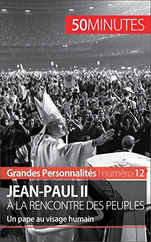 Lire un Jean-Paul II à la rencontre des peuples: Un pape au visage humain (Grandes Personnalités t. 12) pdf ebook
