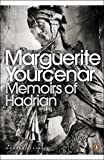Memoirs of Hadrian: And Reflections on the Composition of Memoirs of Hadrian (Penguin Modern Classics)