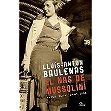 El nas de Mussolini: Premi Sant Jordi 2008 (A TOT VENT-RÚST)