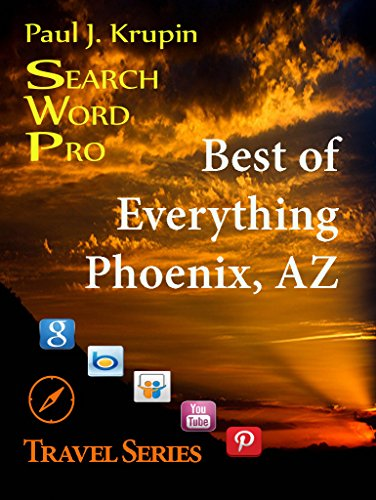 Phoenix, AZ - The Best of Everything - Search Word Pro (Travel Series) (English Edition) (Der Phoenix Club)
