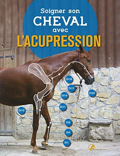 Soigner son cheval avec l'acupression par Lisbeth Traffelet