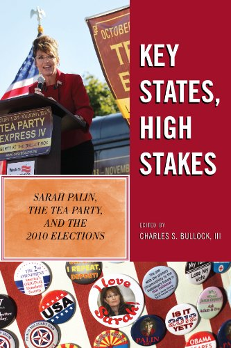 Key States, High Stakes: Sarah Palin, the Tea Party, and the 2010 Elections (English Edition)