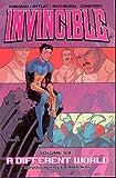 Invincible, Vol. 6: A Different World: Different World v. 6