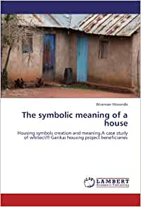The symbolic meaning of a house housing symbols creation for What does flipping a house mean