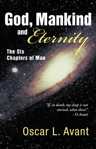 God, Mankind and Eternity: The Six Chapters of Man