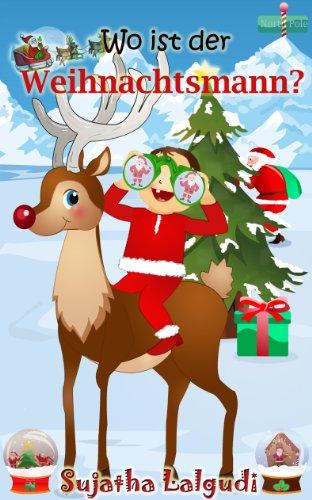 Kostenlose Bilder Von Weihnachten.Kinderbuch Wo Ist Der Weihnachtsmann Kinderbücher Weihnachten Weihnachten Für Anfänger Kostenlose Weihnachtsbücher German