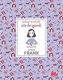 Anna Frank. Guide per piccoli alle vite dei grandi