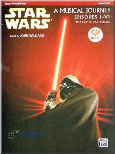 STAR WARS - A Musical Journey - Episodes I-VI - Instrumental Solos - Tenor Saxophone - Tenorsaxophon Noten [Musiknoten] (Wars-saxophon Star)
