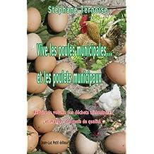 Vive les poules municipales... et les poulets municipaux: Réduire le volume des déchets alimentaires et manger des oeufs de qualité