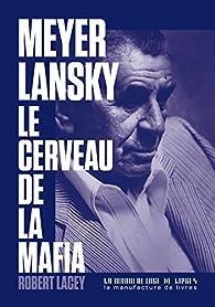 Meyer Lansky, le cerveau de la mafia par Robert Lacey