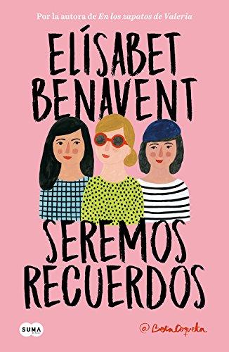 Seremos recuerdos/ We Will Be Memories (Canciones Y Recuerdos) por Elisabet Benavent