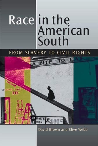 Race in the American South: From Slavery to Civil Rights by David Brown (2007-10-21)