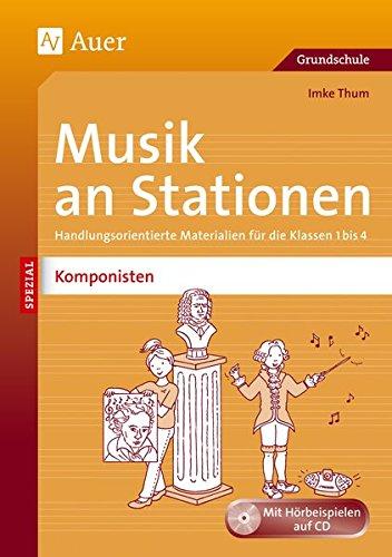 Musik an Stationen Spezial Komponisten 1-4: Handlungsorientierte Materialien für die Klassen 1 bis 4 (Stationentraining Grundschule Musik)