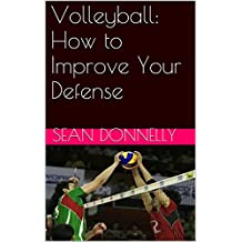 Volleyball: How to Improve Your Defense (English Edition)