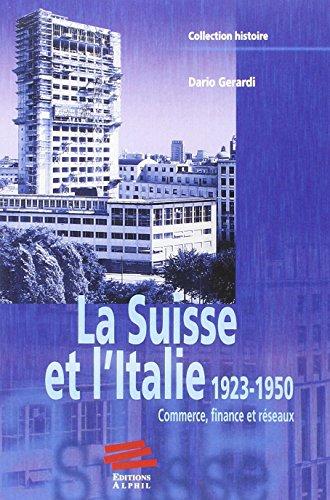 La Suisse et l'Italie 1923-1950. Commerce, finance et réseaux par Dario Gerardi