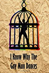 I Know Why The Gay Man Dances Paperback