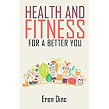 HEALTH AND FITNESS FOR A BETTER YOU (English Edition)