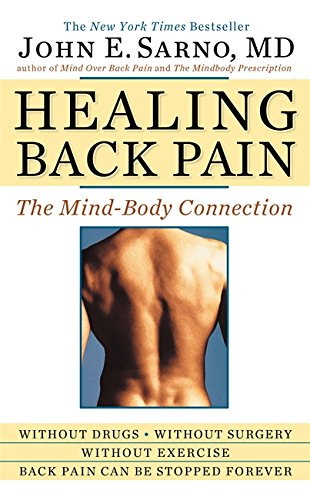 Healing Back Pain: The Mind-Body Connection por John E. Sarno M.D.