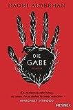 'Die Gabe: Roman' von 'Naomi Alderman'