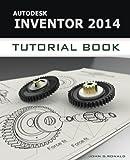 Autodesk Inventor 2014 Tutorial Book (English Edition)