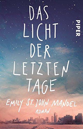 Licht Des Das Tages (Das Licht der letzten Tage: Roman)