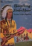 Häuptling Flinkes Messer Bei den letzten Apachen,Jugendroman