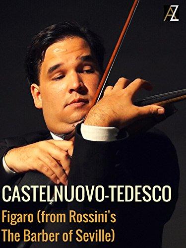 Castelnuovo-Tedesco: Figaro (from Rossini's The Barber of Seville) [OV] (Violin Tedesco)