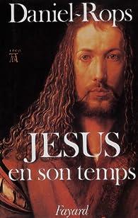 Jésus en son temps par  Daniel-Rops