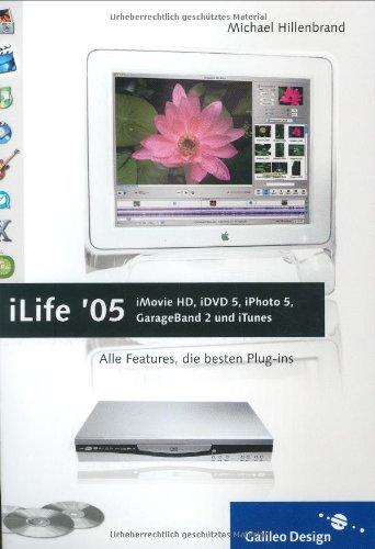 iLife 05: iMovie HD, iDVD 5, iTunes 4.7, iPhoto 5 und GarageBand par Michael Hillenbrand