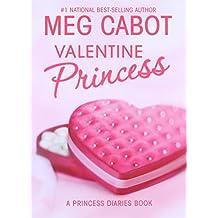 The Princess Diaries: Volume 7 and 3/4: Valentine Princess (Princess Diaries Books)